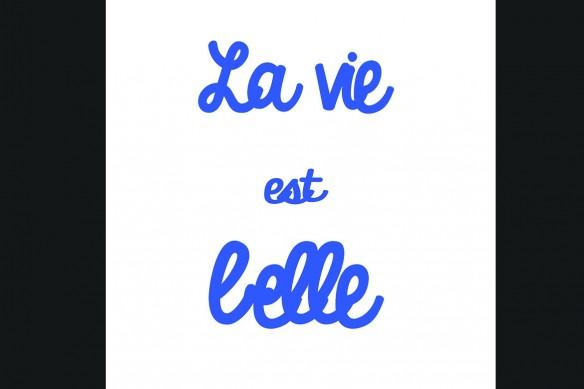 La vie est Belle bleu foncé