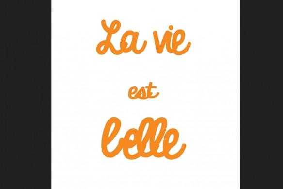 La vie est Belle orange