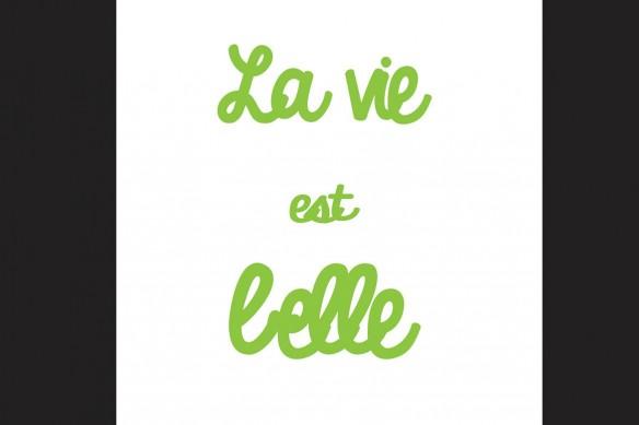 La vie est Belle vert
